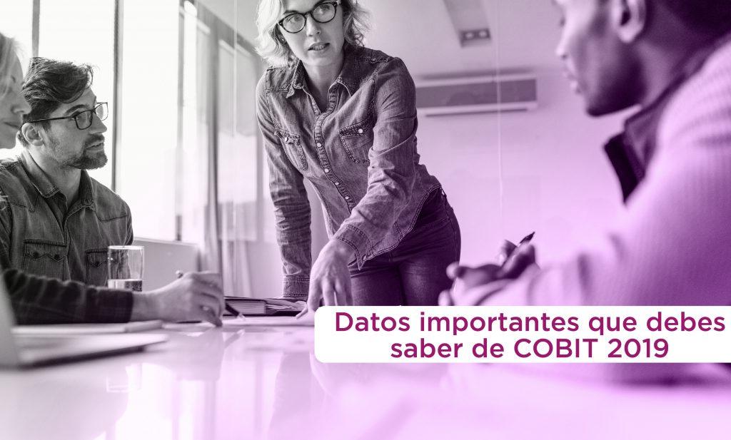 Datos Importantes que debes saber de COBIT 2019