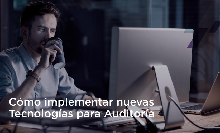 3 preguntas necesarias para implementar tecnología en Auditoría