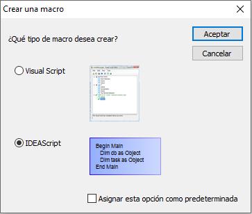 Ilustración 9 crear una macro Visual Script o una IDEAScript
